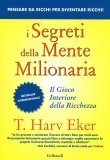 I segreti della mente milionaria – T. Harv Eker