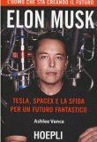 Elon Musl – Tesla, SpaceX e la sfida per un futuro fantastico