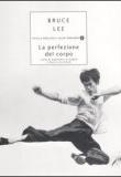 Bruce Lee – La perfezione del corpo