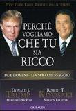 Donald Trump e Robert Kiyosaki – Perché vogliamo che tu sia ricco