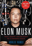 Elon Musk – Tesla, SpaceX, and the Quest for a Fantastic Future