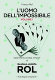 Gustavo Rol – L'uomo dell'impossibile Vol 1