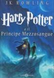 J. K. Rowling – Harry Potter e il principe mezzo sangue