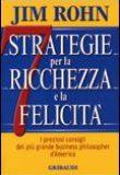 Jim Rohn – 7 strategie per la Ricchezza e la Felicità