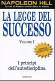 Napoleon Hill – La legge del successo Vol. 1