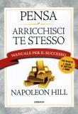 Napoleon Hill – Pensa e arricchisci te stesso