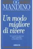 Og Mandino – Un modo migliore di vivere