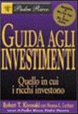 Robert Kiyosaki – Guida agli investimenti