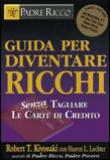 Robert Kiyosaki con Sharon L. Lechter – Guida per diventare ricchi