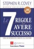 Stephen R. Covey – Le 7 regole per avere successo