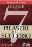 Stephen R. Covey – Le carte dei 7 pilastri del successo