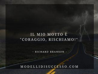 Il mio motto è Coraggio, Rischiamo (Richard Branson)