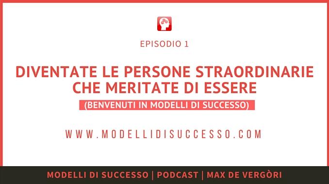 Modelli di Successo Podcast Episodio 001
