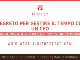 Modelli di Successo Podcast 007 - Il segreto per gestire il tempo come un CEO