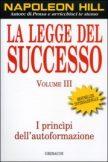 Napoleon Hill – La legge del successo Vol. 3