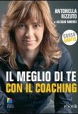 Il meglio di te con il coaching – Antonella Rizzuto
