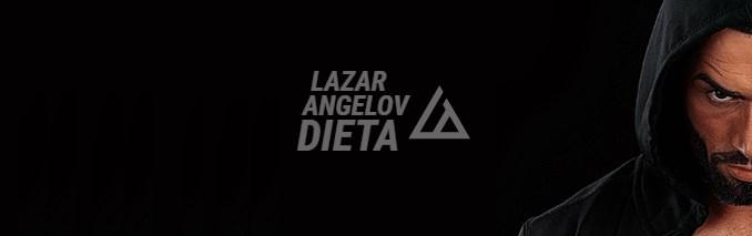Lazar Angelov Dieta