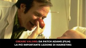creare valore da patch adams una delle piu importanti lezioni di marketing