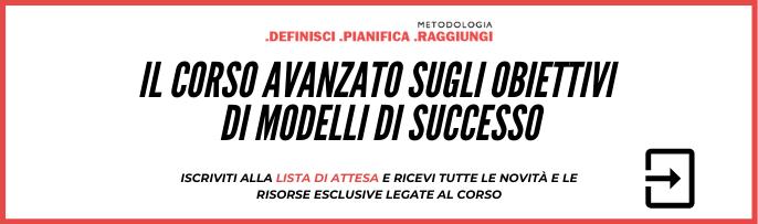 Il corso avanzato sugli obiettivi di Modelli di Successo