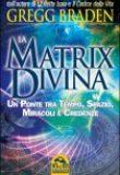 Gregg Braden La Matrix Divina