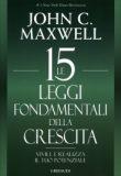 Le 15 Leggi Fondamentali della Crescita – John C. Maxwell