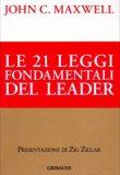 Le 21 leggi fondamentali del Leader – John C. Maxwell