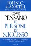 Come Pensano le Persone di Successo – John C. Maxwell