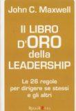 Il Libro d'Oro della Leadership – John C. Maxwell