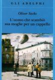 L'Uomo che Scambiò sua Moglie per un Cappello – Oliver Sacks
