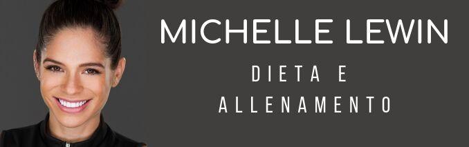 Michelle Lewin Dieta e Allenamento