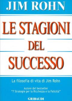 Le Stagioni del Successo - Jim Rohn - Modelli di Successo