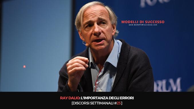 Ray Dalio: l'importanza degli errori nel lavoro e nella vita [Discorsi Settimanali #25]