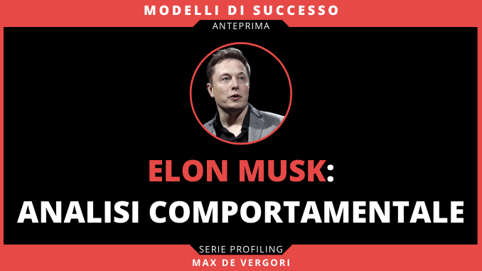 Elon Musk Analisi Comportamentale Evidenza v1
