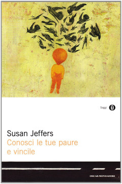 Conosci le tue paure e vincile - Susan Jeffers