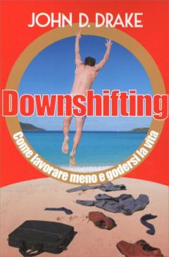 Downshifting - John D. Drake