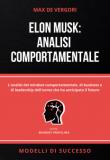 Elon Musk: analisi comportamentale | Max De Vergori | Modelli di Successo