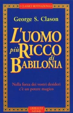 L'uomo più ricco di Babilonia - George S. Clason