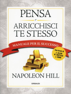 Pensa e arricchisci te stesso (Edizione di studio) - Napoleon Hill