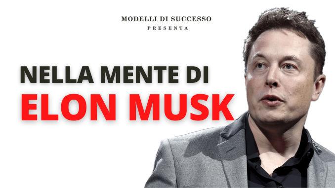 Nella mente di Elon Musk
