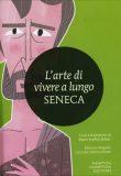 L'Arte di Vivere a Lungo (De brevitate vitae) | Seneca