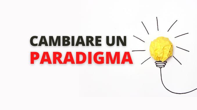 Immagine in Evidenza Articolo base Cambiare paradigmi