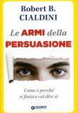 Le armi della persuasione – Robert Cialdini